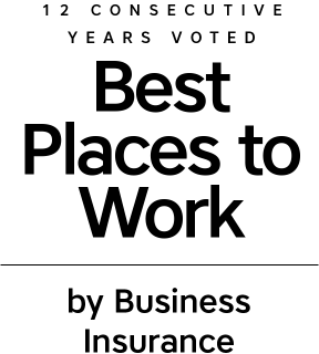 "10 Consecutive Years Voted ""Best Places to Work"" by Business Insurance."